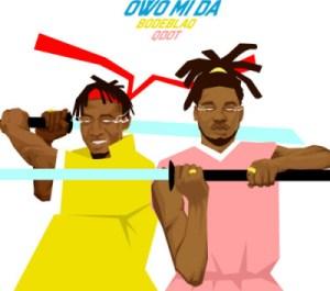 Bode Blaq - Owo Mida ft Qdot